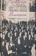 CONSTITUCION POLITICA DE LOS ESTADOS UNIDOS MEXICANOS. DECRETADA EL 5 DE FEBRERO DE 1917.