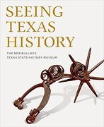 Seeing Texas History: The Bob Bullock Texas State History Museum