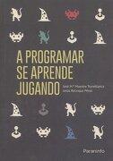 A Programar se Aprende Jugando - Jesús Relinque Pérez,José María ... [Et Al.] Maestre Torreblanca - Paraninfo
