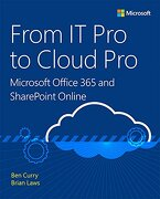 From it pro to Cloud pro Microsoft Office 365 and Sharepoint Online (it Best Practices - Microsoft Press) (libro en inglés) - Ben Curry - Microsoft Press