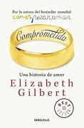 Comprometida - Elizabeth Gilbert - Debolsillo