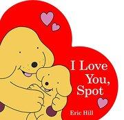 I Love You, Spot (libro en Inglés) - Eric Hill - Warne