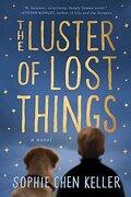 The Luster of Lost Things (libro en Inglés) - Sophie Chen Keller - G.P. Putnam's Sons