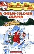 A Cheese-Colored Camper (Geronimo Stilton, no. 16) (libro en inglés) - Geronimo Stilton - Scholastic