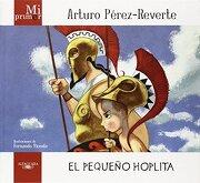Mi Primer Arturo Perez-Reverte: El Pequeño Hoplita - Arturo Perez-Reverte - Alfaguara