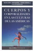 Cuerpos y Corporalidades en las Culturas de las Americas - Varios - Biblos Editorial