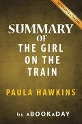 Summary & Analysis of The Girl on the Train: A Novel by Paula Hawkins