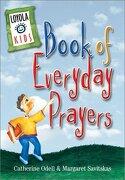 loyola kids book of everyday prayers - catherine odell - loyola pr