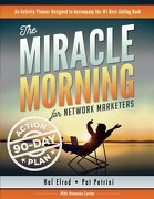 The Miracle Morning for Network Marketers 90-Day Action Planner (The Miracle Morning for Network Marketing) (Volume 2)