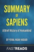 Summary of Sapiens: by Yuval Noah Harari | Includes Key Takeaways & Analysis
