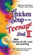 Chicken Soup for the Teenage Soul II: More Stories of Life, Love and Learning - Canfield, Jack - Backlist, LLC - A Unit of Chicken Soup of the