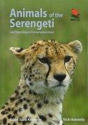 Animals of the Serengeti: And Ngorongoro Conservation Area (Princeton University Press (Wildguides)) (libro en inglés) - Adam Scott Kennedy; Vicki Kennedy - Princeton University Press