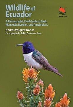 portada Wildlife of Ecuador: A Photographic Field Guide to Birds, Mammals, Reptiles, and Amphibians (Princeton University Press (WILDGuides))