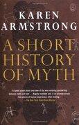a short history of myth - karen armstrong - pgw