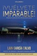 ¡Vuélvete Imparable! Volumen I (Volume 1) (Spanish Edition)