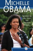 Michelle Obama: Speeches on Life, Love, and American Values - Obama, Michelle - Pacific Publishing Studio