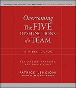 overcoming the five dysfunctions of a team,a field guide for leaders, managers, and facilitators - patrick lencioni - john wiley & sons inc