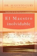 el maestro inolvidable / the unforgettable teacher - augusto cury - thomas nelson inc