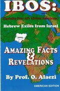 Ibos: Hebrew Exiles from Israel Reprint - Alaezi, O. - Createspace
