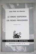 La verdad sospechosa. Los pechos privilegiados - Juan Ruiz de Alarcón - Espasa-Calpe