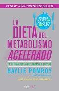 La dieta del metabolismo acelerado: Come más y pierde más peso  - Haylie Pomroy - Grijalbo