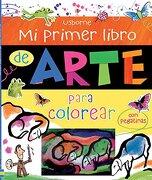 Mi Primer Libro De Arte Para Colorear - Rosie Dickins - Usborne