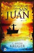 Conversaciones con san Juan - C. Baxter Kruger - Diana