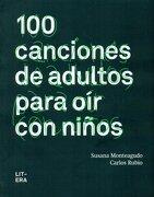 100 canciones de adultos para oír con niños - Susana / Rubio Canet, Carlos Monteagudo Duro - LITERA LIBROS