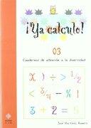 Ya calculo 03: Iniciación a la suma y a la resta: 1 - José Martínez Romero - Ediciones Aljibe, S.L.