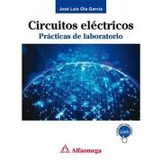 Circuitos Electricos. Practicas de Laboratorio - Ola - Alfaomega