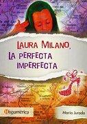 Laura Milano : la perfecta imperfecta
