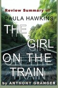 Review Summary of The Girl on the Train: A Novel by Paula Hawkins