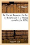 Le Duc de Bordeaux, le duc de Reichsstadt et la France nouvelle (Histoire) (French Edition)