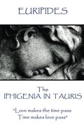 Euripides - The Iphigenia in Taurus