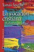 La vocación cristiana : reflexiones útiles - Tomás Spidlik - Editorial Ciudad Nueva