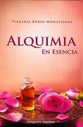 ALQUIMIA EN ESENCIA - Rubio Montesinos, Virginia - Ediciones Amatista