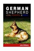 German Shepherd: Loyal, Powerful & Noble