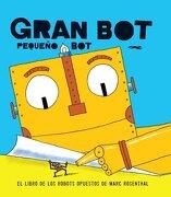 Gran Bot, Pequeño bot - Marc Rosenthal - Libros Del Zorro Rojo