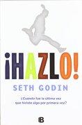 ¡Hazlo! (NB NO FICCION) - Seth Godin - Ediciones B