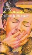 historia de una mujer (seix barral) - marcelo birmajer - emece