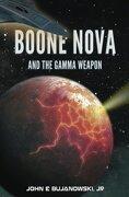 Boone Nova and the Gamma Weapon: The Adventures of Boone Nova - Book 2 (Volume 2)