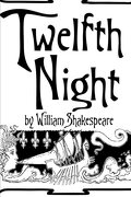 Twelfth Night by William Shakespeare.