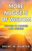 More Nuggets of Wisdom: Quotes to Ponder and Inspire
