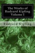 The Works of Rudyard Kipling Volume I