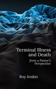 Terminal Illness and Death: from a Pastor's Perspective