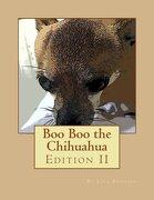 Boo Boo the Chihuahua (Pet and Animal Series) (Volume 1)