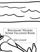 Boundary Waters Super Vacation Book
