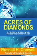 Acres of Diamonds, The Story of A $4,000,000 Lecture