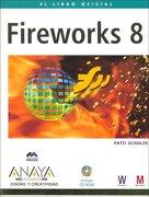 Fireworks 8 (Anaya Multimedia) - Patti Schulze - Anaya Multimedia