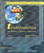 Teleinformática para ingenieros en sistemas de información. II - Antonio Ricardo Castro Lechtaler - Reverte